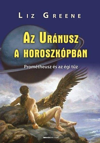 Az Uránusz a horoszkópban - Prométheusz és az égi tűz