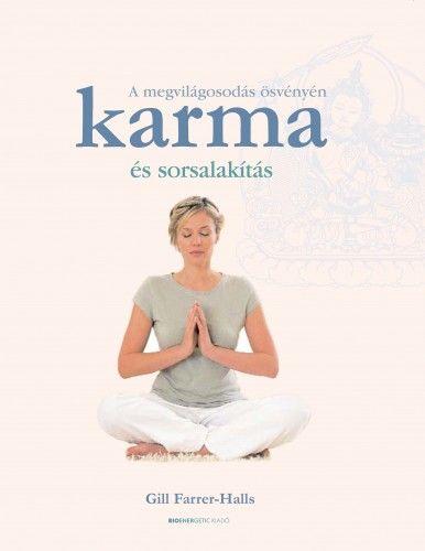 Karma és sorsalakítás - A megvilágosodás ösvényén