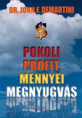 Pokoli profit, mennyei megnyugvás