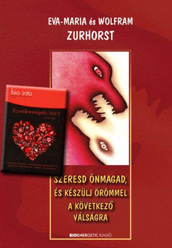 Szeresd önmagad, és készülj örömmel a következő válságra + Szerelemnapló 2011 - Szerelem csomag 9.