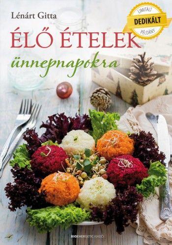 Élő ételek ünnepnapokra - DEDIKÁLT