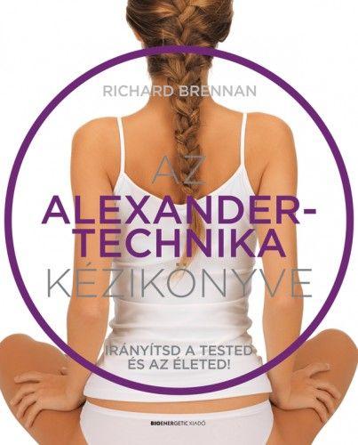 Az Alexander-technika kézikönyve - Richard Brennan pdf epub