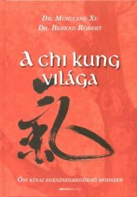 A chi kung világa - Ősi kínai egészségmegőrző módszer