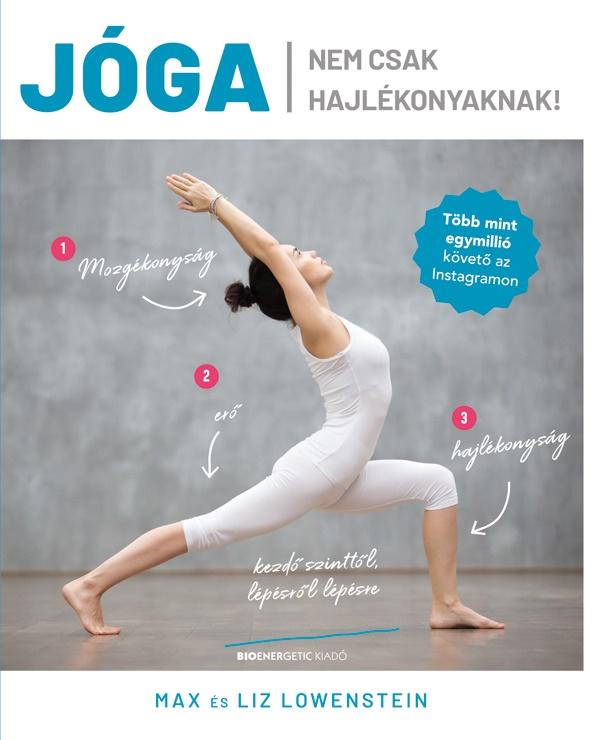 Jóga nem csak hajlékonyaknak! - Max és Liz Lowenstein pdf epub