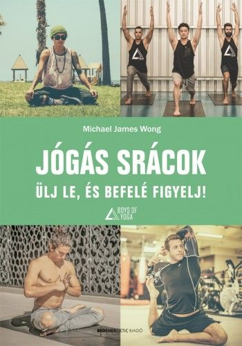 Jógás srácok - Michael James Wong pdf epub