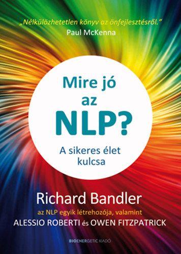 Mire jó az NLP? - A sikeres élet kulcsa