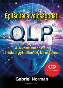 QLP - Építsd fel a valóságodat!