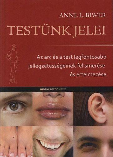 Testünk jelei - Az arc és a test legfontosabb jellegzetességeinek felismerése és értelmezése