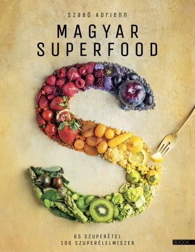 Magyar superfood - Szabó Adrienn pdf epub