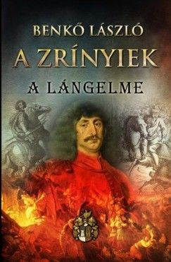 A Zrínyiek II. - A lángelme