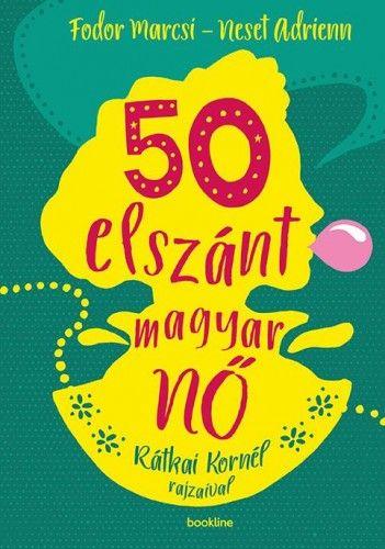 50 elszánt magyar nő - Fodor Marcsi pdf epub