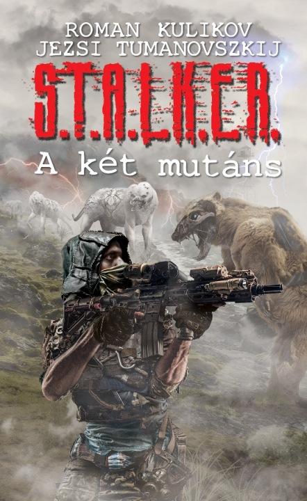 S.T.A.L.K.E.R. – A két mutáns