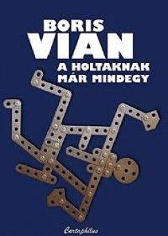 A holtaknak már mindegy - Boris Vian |