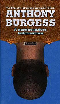 A narancsműves testamentuma - Anthony Burgess pdf epub