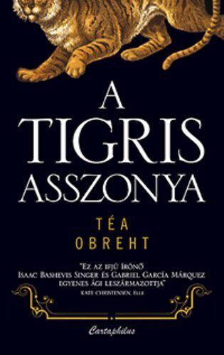 A tigris asszonya - Téa Obreht |