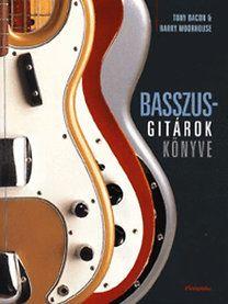 Basszusgitárok könyve - Tony Bacon pdf epub