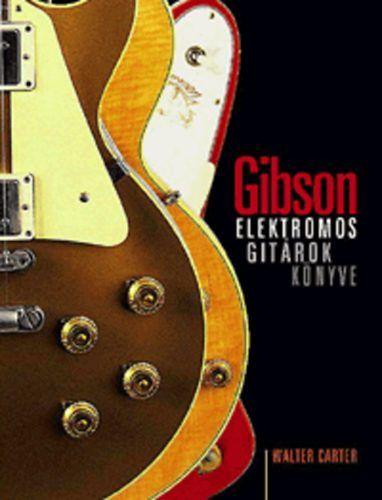 Gibson elektromos gitárok - Walter Carter |