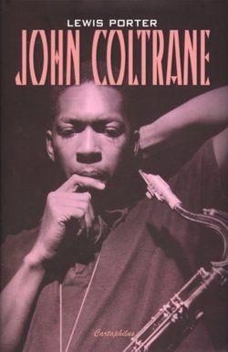 John Coltrane - Lewis Porter  