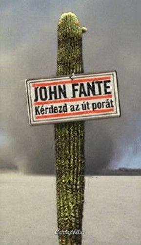 Kérdezd az út porát! - John Fante pdf epub