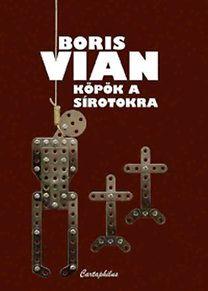 Köpök a sírotokra - Boris Vian pdf epub