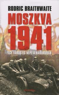 Moszkva 1941 - Rodric Braithwaite pdf epub