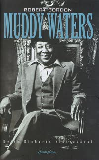 Muddy Waters - Legendák élve vagy halva - Robert Gordon |