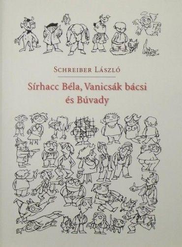 Sírhacc Béla, Vanicsák bácsi és Búvady - Schreiber László pdf epub