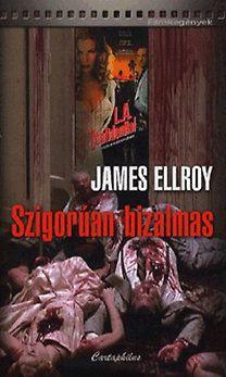 Szigorúan bizalmas - James Ellroy |