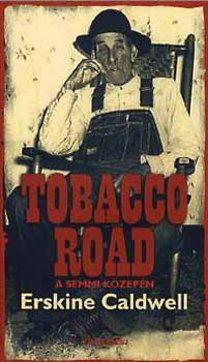 Tobaccco Road a semmi közepén