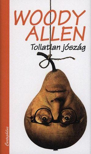 Tollatlan jószág - Woody Allen pdf epub