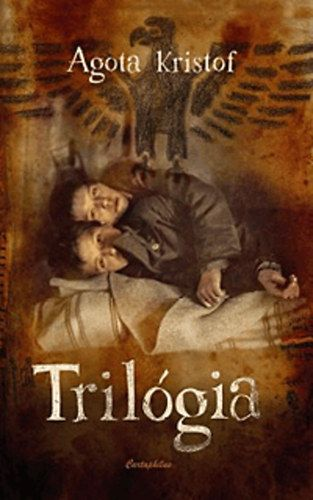 Trilógia (A nagy füzet, A bizonyíték, A harmadik hazugság)