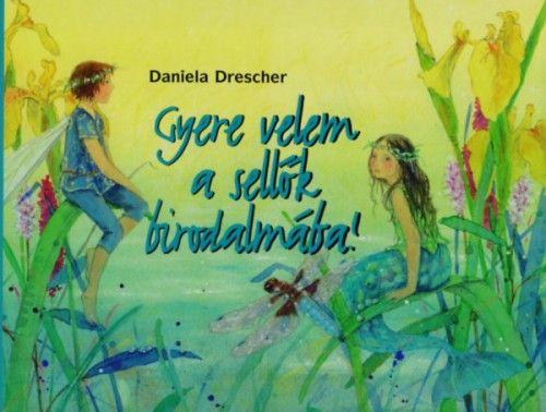 Gyere velem a sellők birodalmába! - Daniela Drescher pdf epub