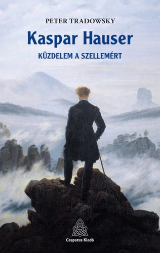 Kaspar Hauser - Küzdelem a szellemért