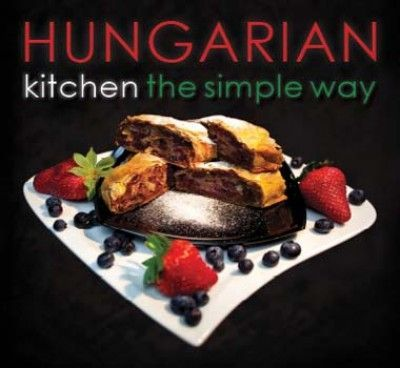 Hungarian Kitchen the Simply Way