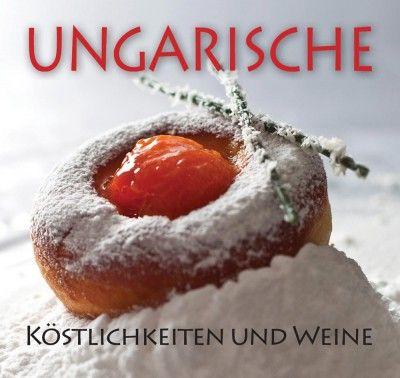 Ungarische Köstlichkeiten und weine