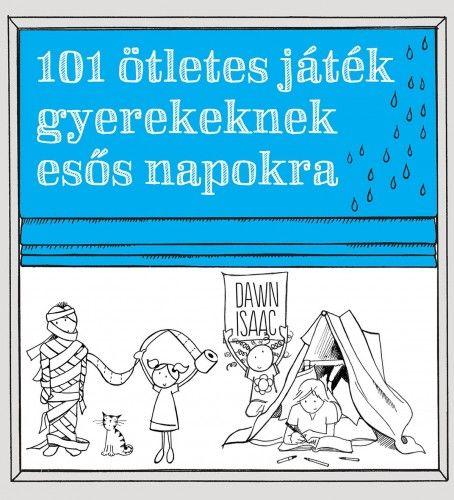 101 ötletes játék gyerekeknek esős napokra