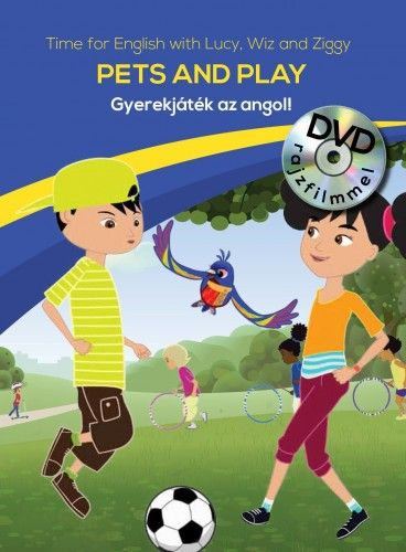 Gyerekjáték az angol! 7 - Pets and Play - Time for English