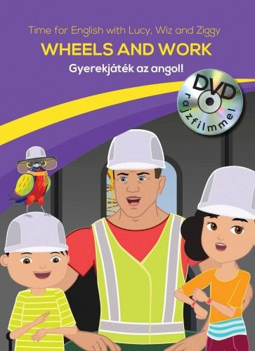 Gyerekjáték az angol! 8 - Wheels and Work - Time for English
