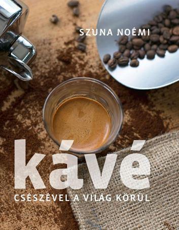 Kávé – Csészével a világ körül