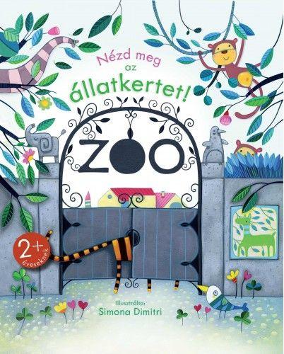 Nézd meg az állatkertet! - Anna Milbourne pdf epub