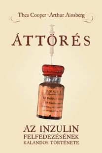 Áttörés - Az inzulin felfedezésének kalandos története