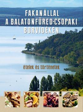 Fakanállal a Balatonfüred-csopaki borvidéken