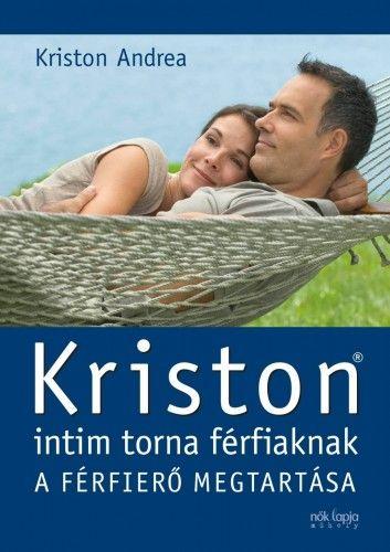 Kriston intim torna férfiaknak A férfierő megtartása