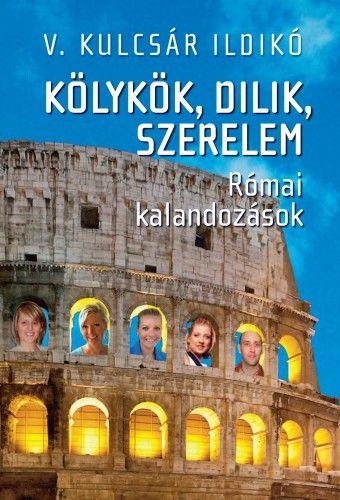 Kölykök, dilik, szerelem - második, bővített kiadás - V. Kulcsár Ildikó pdf epub