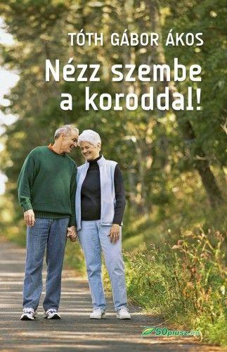 Nézz szembe a koroddal! - Tóth Gábor Ákos pdf epub