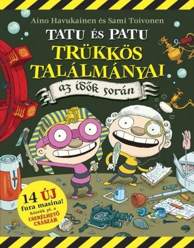 Tatu és Patu trükkös találmányai az idők során - Aino Havukainen pdf epub