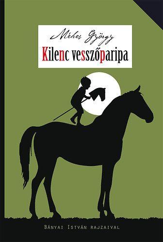Kilenc vesszőparipa - Méhes György pdf epub