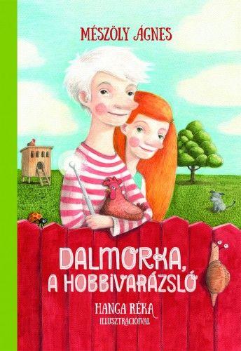 Dalmorka, a hobbivarázsló
