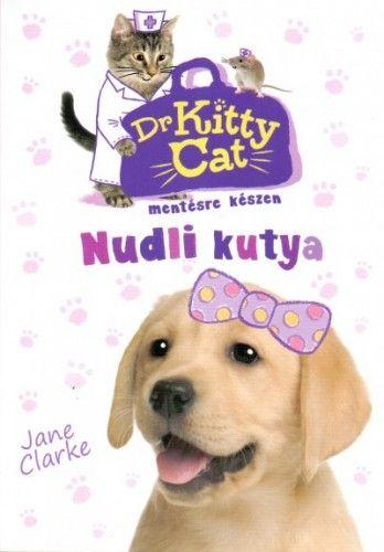 Dr KittyCat mentésre készen - Nudli kutya - Jane Clarke |