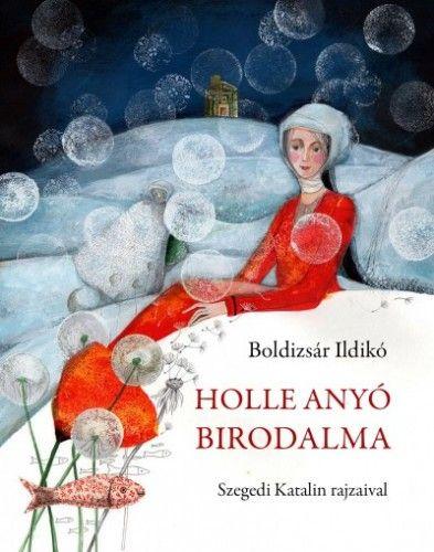 Holle Anyó birodalma - Boldizsár Ildikó pdf epub
